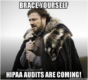 Brace Yourself for HIPAA Audits