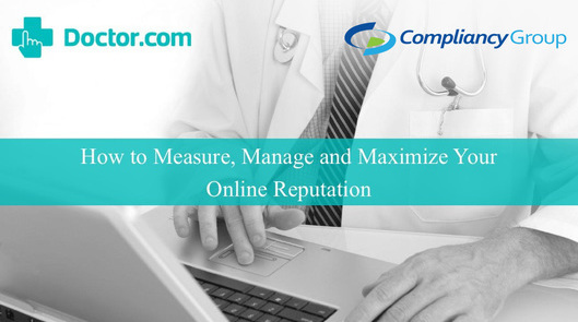 How To Measure, Manage and Maximize Your Online Reputation