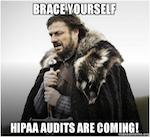 Brace yourself, HIPAA Audits are Coming!
